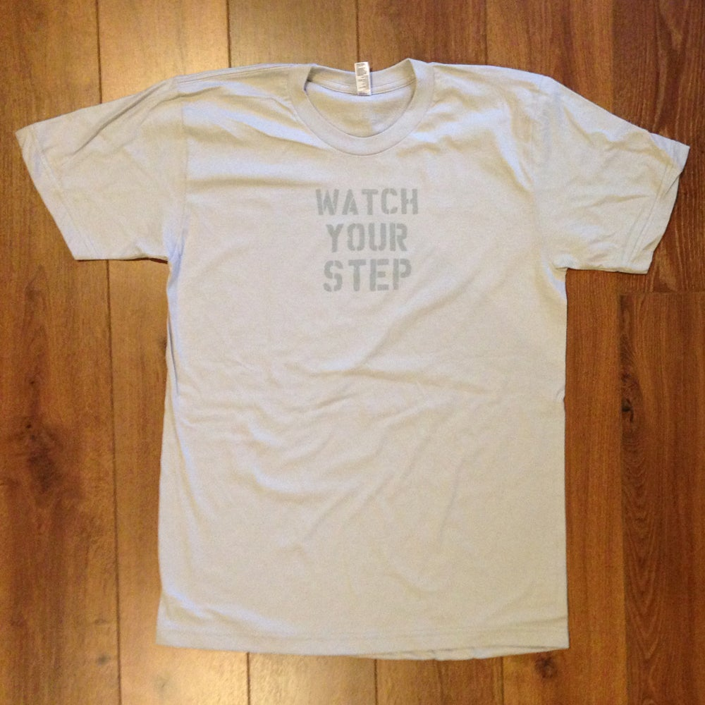 Image of Watch Your Step Tee