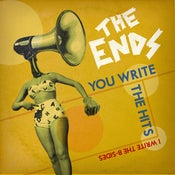 "Image of The Ends 'You Write The Hits (I Write The B-Sides)' - 7"" Vinyl Single"
