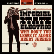 Image of Imperial State Electric - (Why Don't You) Leave It Alone/Heeby Jeebies 7''