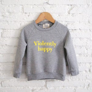 Image of VIOLENTLY HAPPY SWEATSHIRT