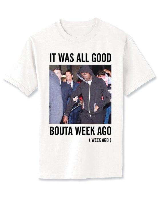 Image of BOUTA WEEK AGO TEE