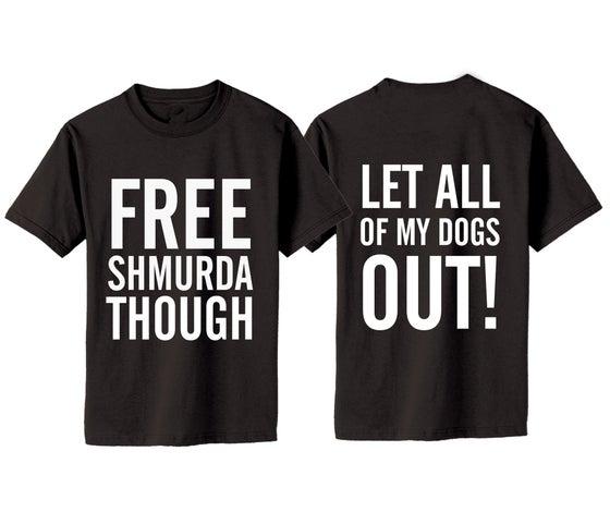 Image of FREE SHMURDA THOUGH TEE