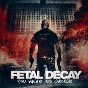 Image of Fetal Decay - You Have No Choice CD