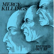 Image of MERCY KILLINGS - SNUFFED OUT EP