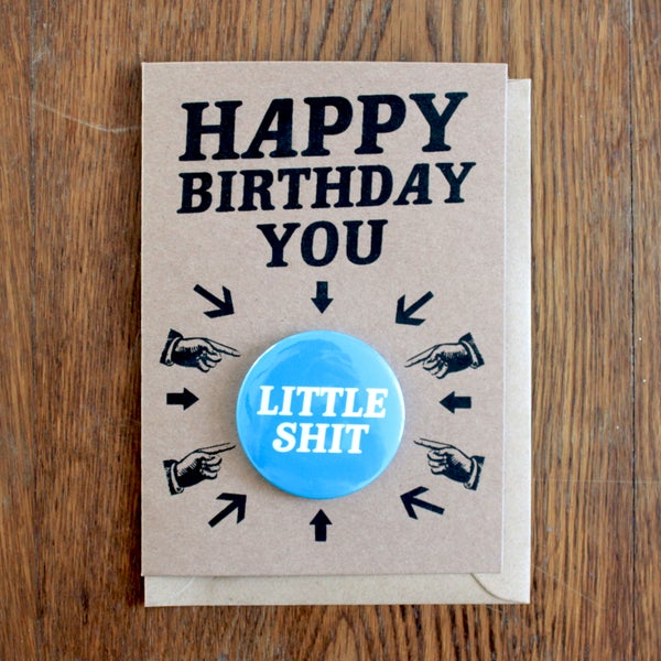 Image of Happy Birthday You Little Shit Badge Card
