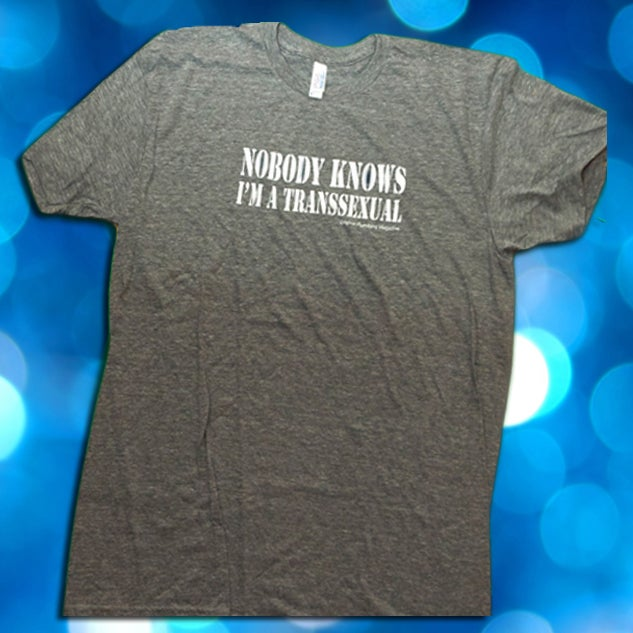 "Image of ""NOBODY KNOWS I'M A TRANSSEXUAL"" T-shirt"