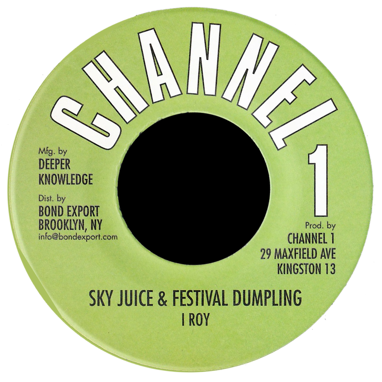 "Image of I Roy - Sky Juice & Festival Dumpling 7"" (Channel 1)"