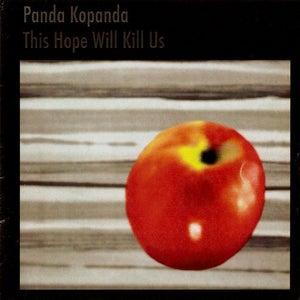 Image of Panda Kopanda - This Hope Will Kill Us