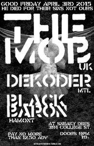 Image of THE MOB UK / DEKODER / BLACK BARON @ SNEAKY DEES
