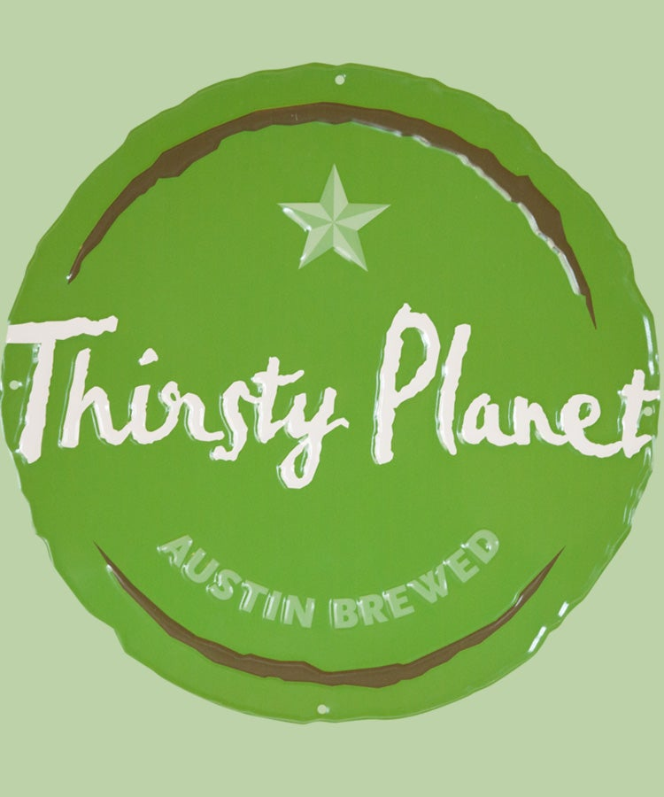 Image of Thirsty Planet Tin Sign