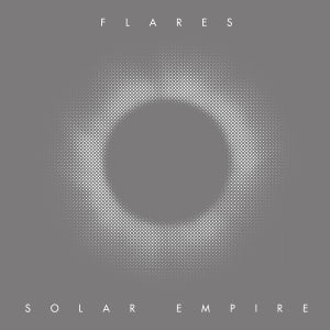 Image of Flares - Solar Empire LP