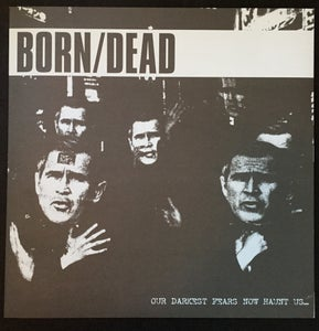"""Image of BORN/DEAD -""""OUR DARKEST FEARS NOW HAUNT US..."""" LP REPRESS"""