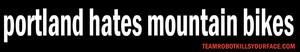 """Image of PORTLAND HATES MOUNTAIN BIKES 8.5"""" x 1.5"""" sticker"""