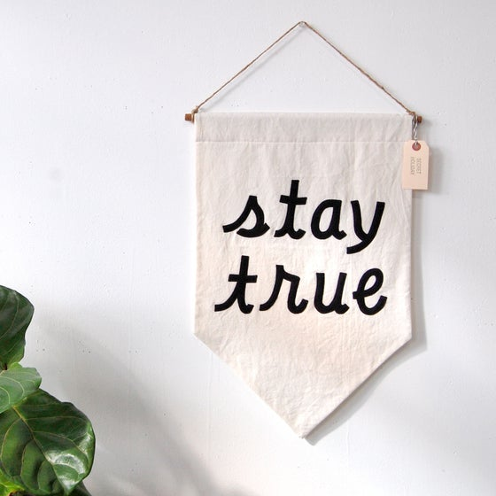 """Image of """"Stay True"""" Banner"""