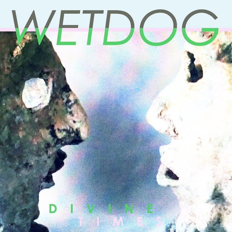 Image of WETDOG - 'Divine Times'