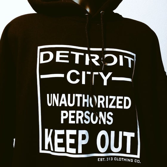 "Image of -DETROIT CITY- ""UNAUTHORIZED PERSONS KEEP OUT"" HOODIE BLACK/WHITE"