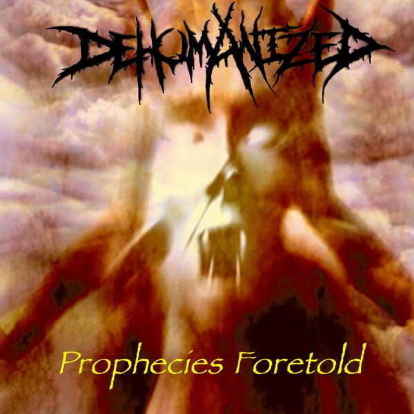 Image of Dehumanized - Prophecies Foretold