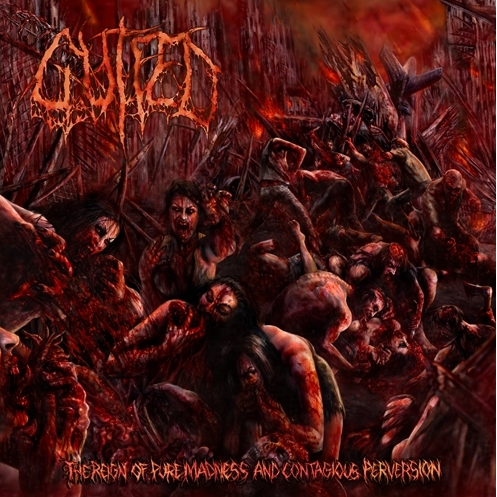 Image of Gutfed - The reign of pure madness and contagious perversion