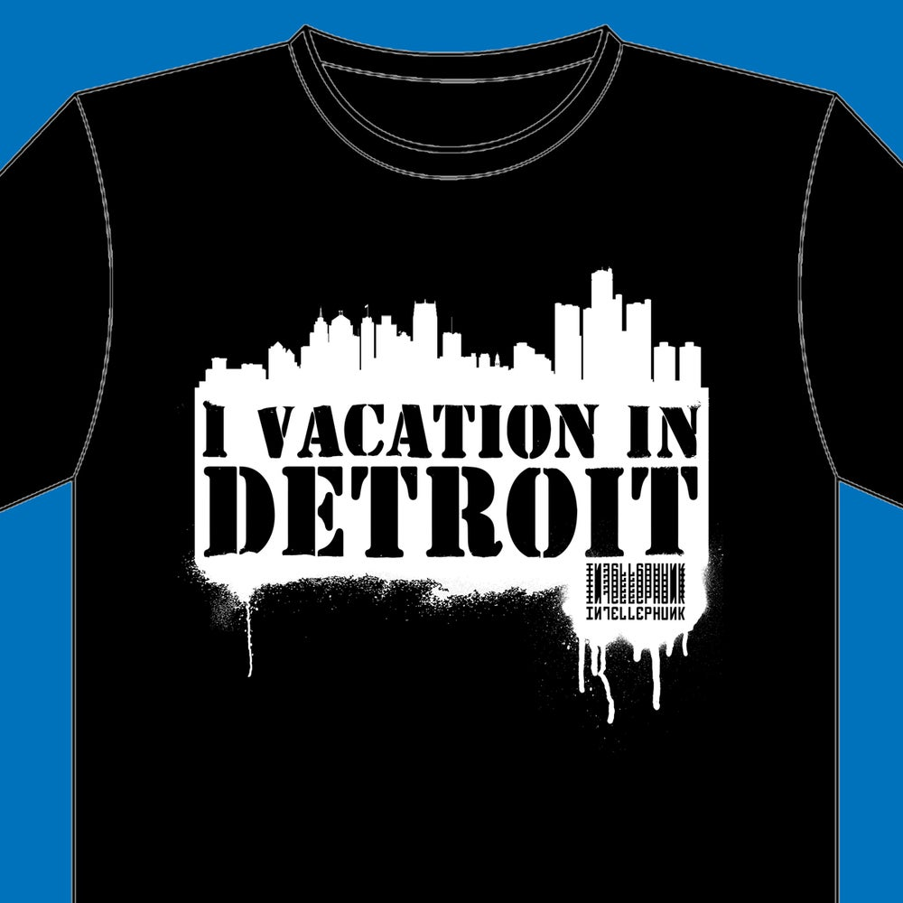 Image of I Vacation in DETROIT