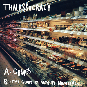 """Image of Thalassocracy - Graves (b/w The glory of man by minutemen) 7"""""""