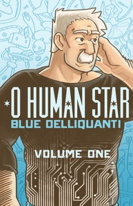 Image of O Human Star Volume One SOFTCOVER