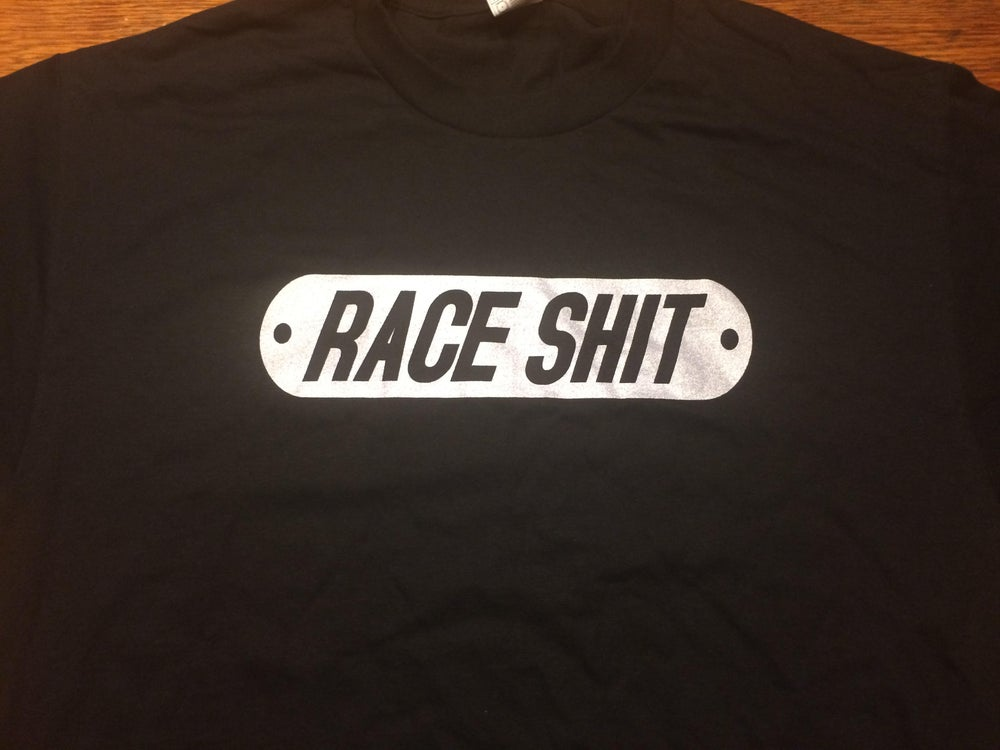Image of RACE SHIT shirt