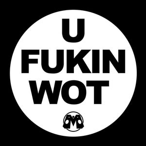 Image of U FUKIN WOT shirt