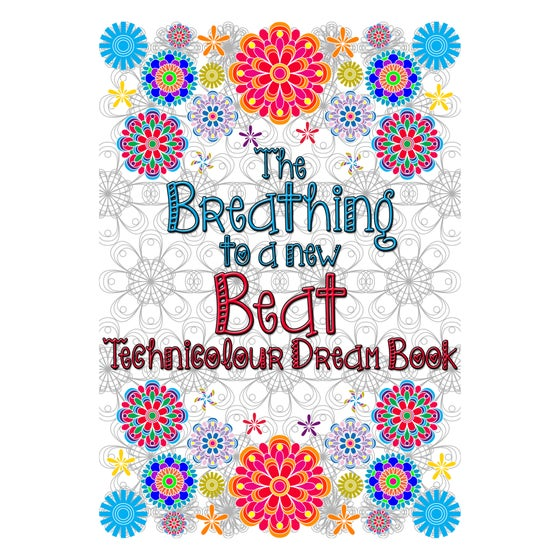 Image of The Breathing to a New Beat Technicolour Dream Book