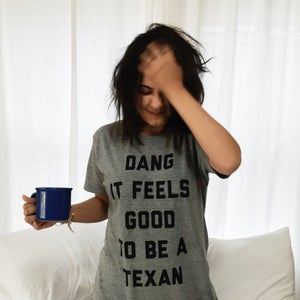 Image of DANG IT FEELS GOOD TO BE A TEXAN /// T-SHIRT