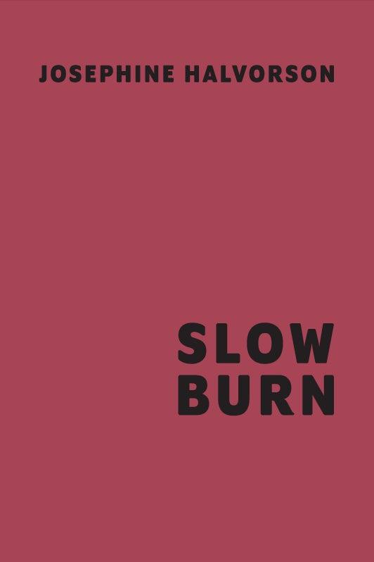 Image of Josephine Halvorson: Slow Burn