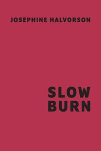 Josephine Halvorson: Slow Burn