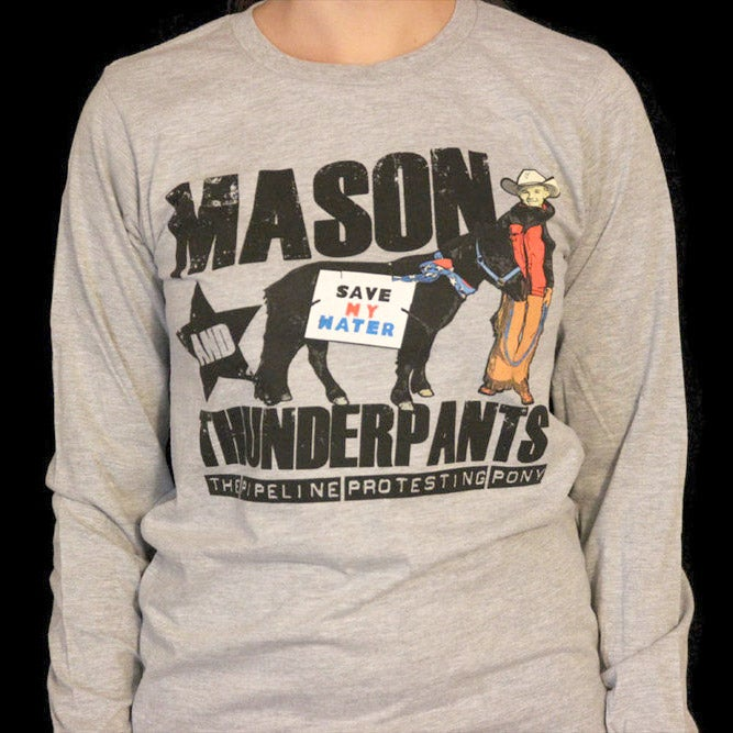 "Image of Grey ""Mason & Thunderpants, The Pipeline Protesting Pony"" Shirt"