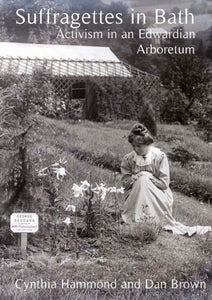Image of Suffragettes in Bath - Activism in an Edwardian Arboretum