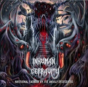 Image of INHUMAN DEPRAVITY Nocturnal Carnage By The Unholy Desecrator CD