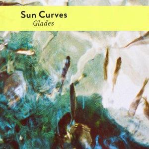 Image of Sun Curves - 'Glades' (LP)