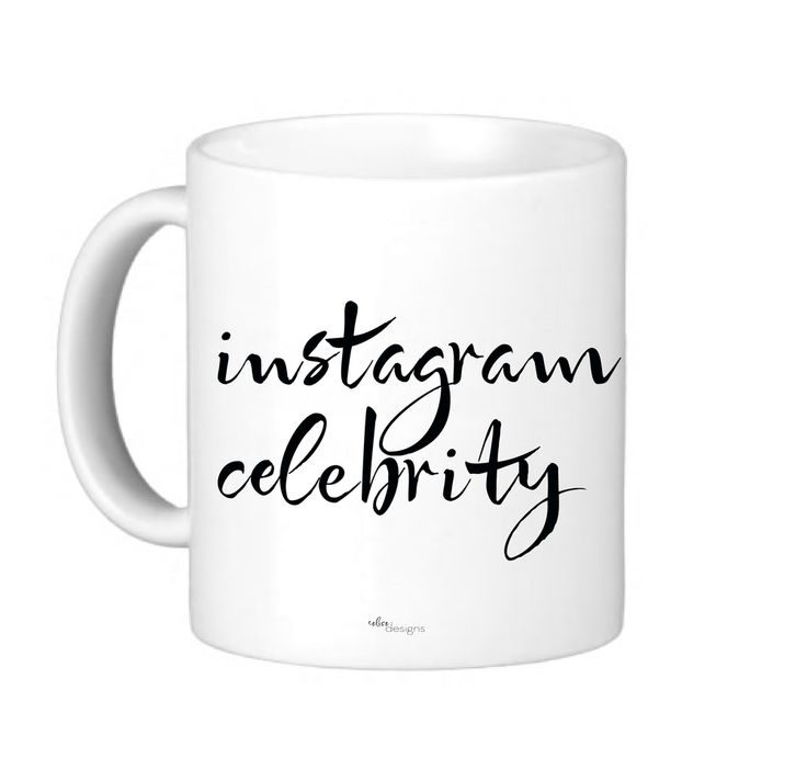 "Image of ""Instagram Celebrity"" Mug"