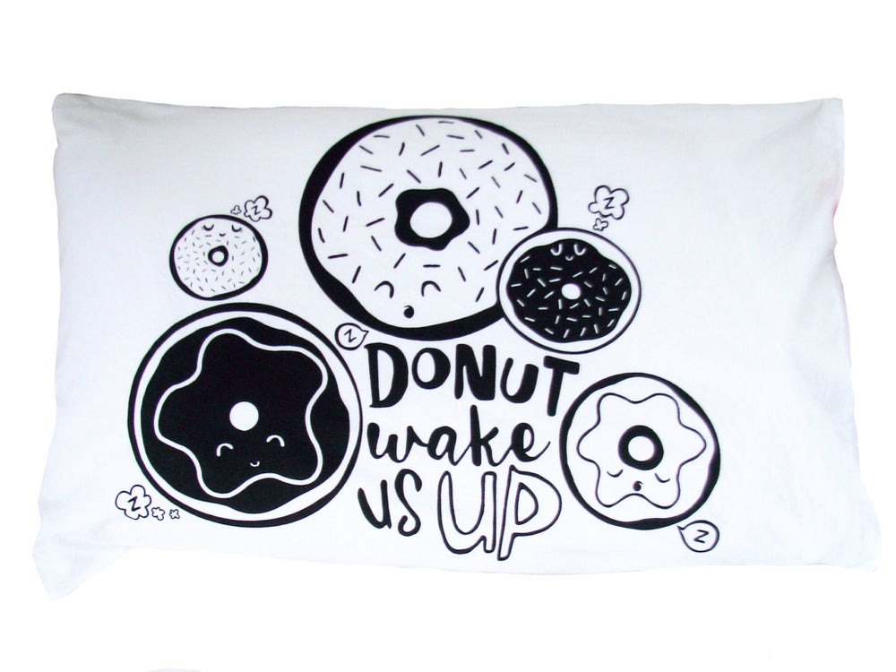 Image of * SAMPLE ONLY - 'donut wake us up' PILLOWCASE *