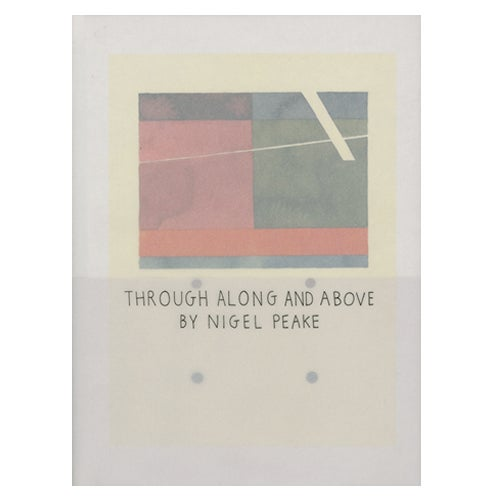 Image of THROUGH ALONG AND ABOVE (BOOK)