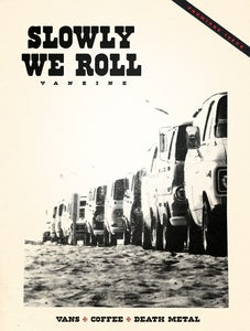 Image of SLOWLY WE ROLL #1