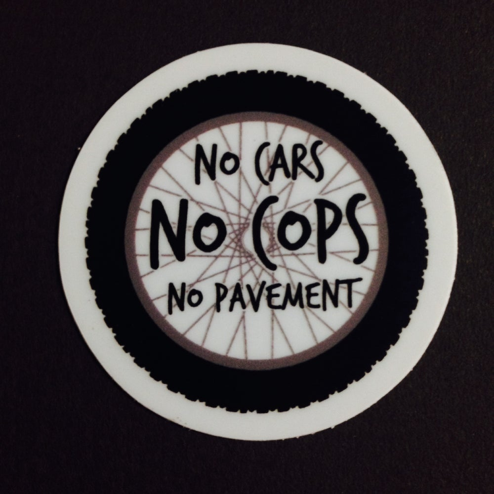 Image of No Cars No Cops No Pavement!