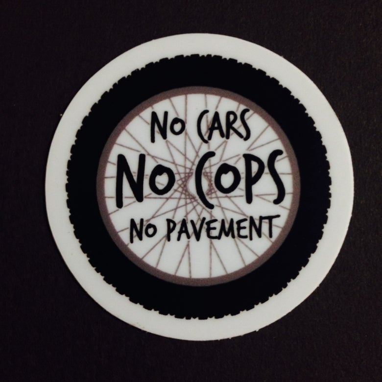 Image of No Cars No Cops No Pavement!