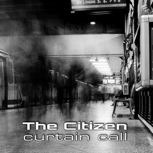 """Image of THE CITIZEN """"Curtain Call"""" CD"""