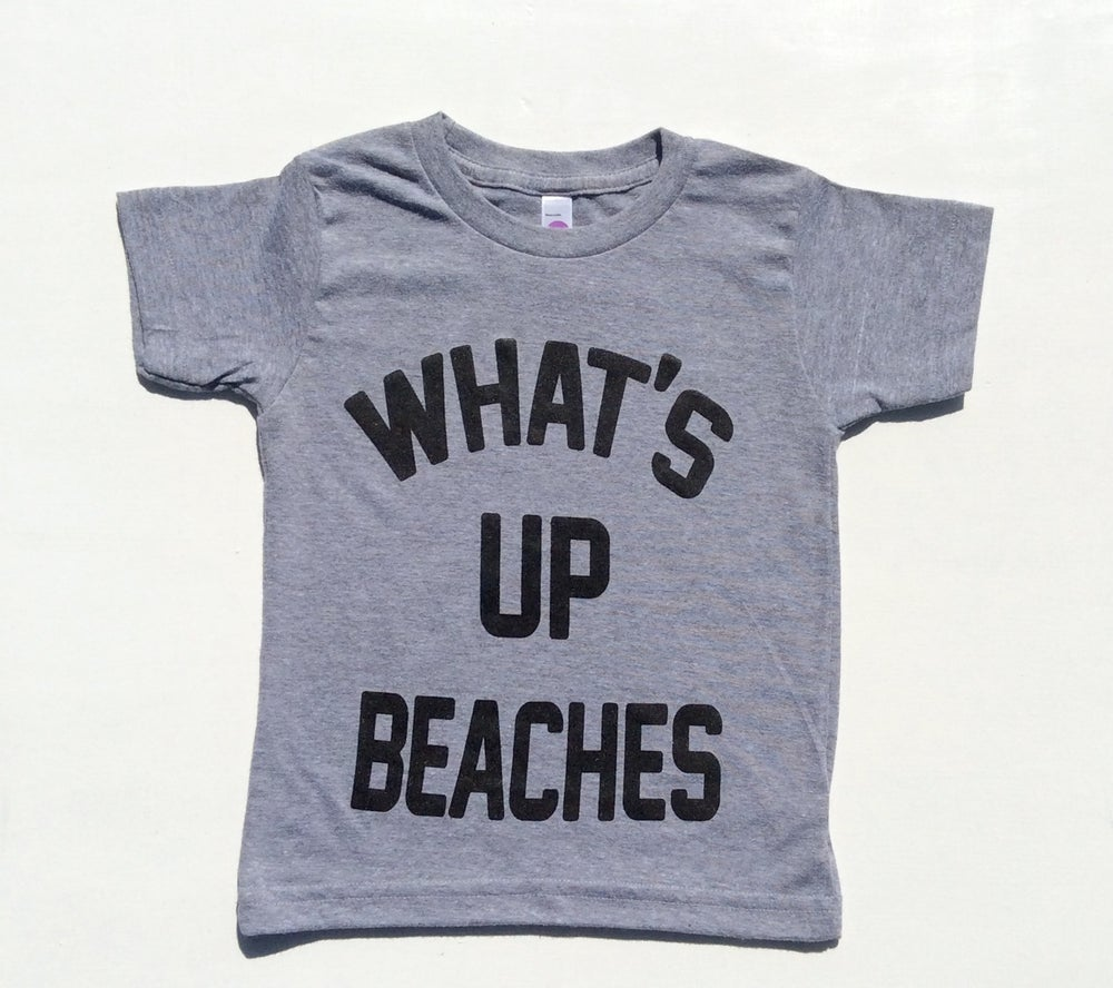 Image of What's up Beaches Grey Tee