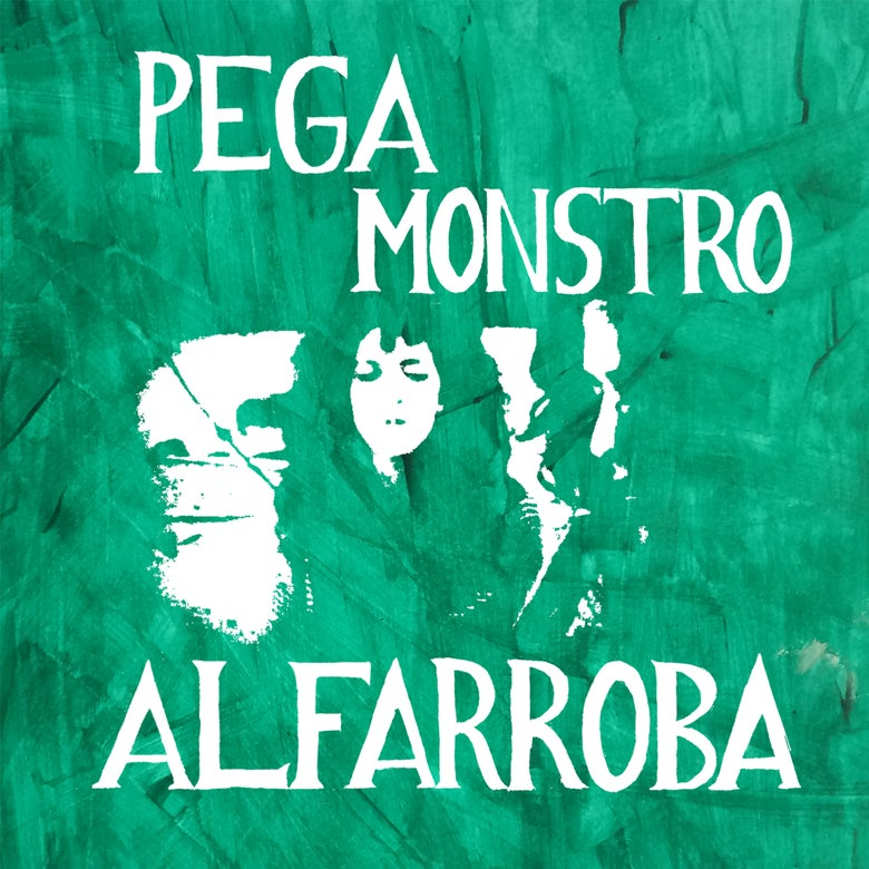 Image of PEGA MONSTRO - 'Alfarroba' LP/CD