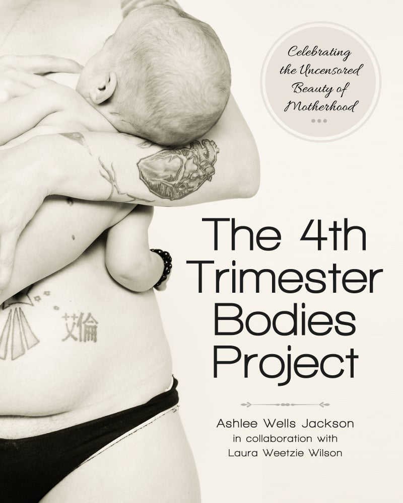 Image of Hardcover Book - 4th Trimester Bodies Project : Celebrating the Uncensored Beauty of Motherhood
