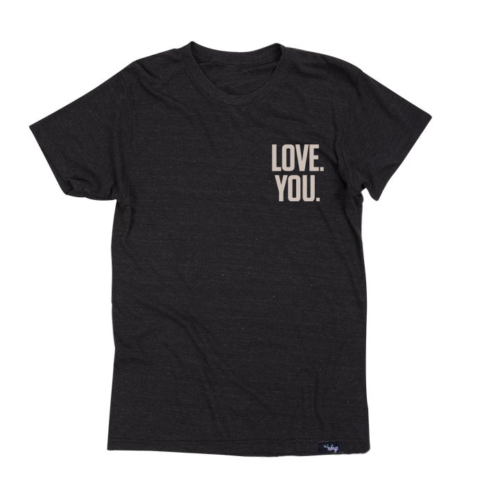 Image of Love. You. Tee (Tri-Black)