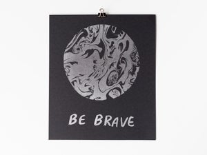 Image of BE BRAVE MOON