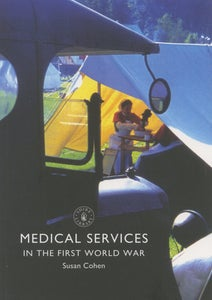Image of Medical Services in the First World War. Susan Cohen