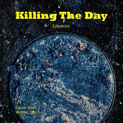 Image of Killing The Day Winter 2013/Volume 1/Likewise