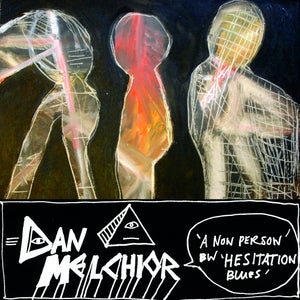 """Image of Dan Melchior - """"A Non Person"""" b/w """"Hesitation Blues"""" 7"""" (Spacecase)"""